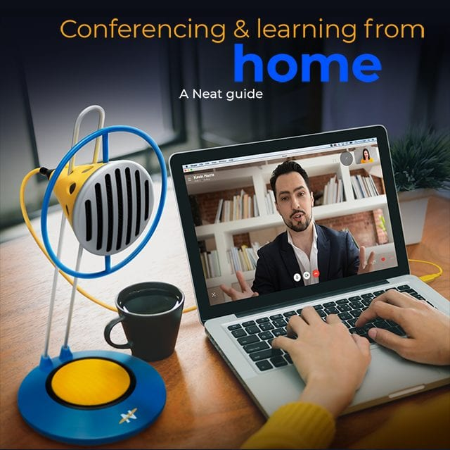 Conferencing and Learning from Home - A Neat Guide